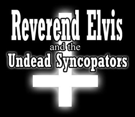 Reverend Elvis and the Undead Syncopators